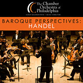 Baroque Perspectives: Handel by Chamber Orchestra Of Philadelphia