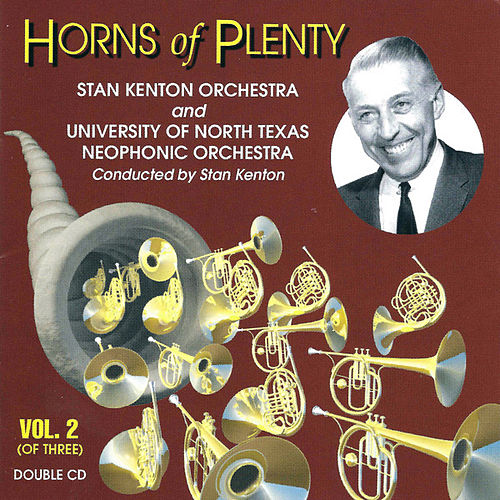 Play & Download Horns Of Plenty Vol. 2 by Stan Kenton | Napster