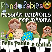Russian Lullabies for Babies by Felix Pando