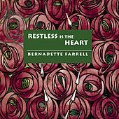 Play & Download Restless Is the Heart by Bernadette Farrell | Napster