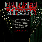 To Kill A Man by Crucified Barbara