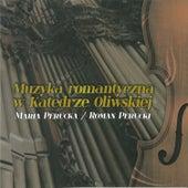 Play & Download Muzyka romantyczna w Katedrze Oliwskiej. Romantic music in the Oliwa Cathedral by Roman Perucki | Napster