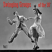 Swinging Groups of the 30's, Vol. 1 by Various Artists