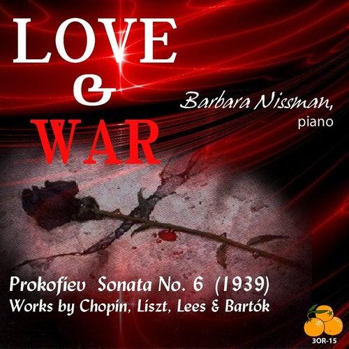 Love & War: Barbara Nissman, Piano - Prokofiev, Chopin, Liszt, Lees, Bartók by Barbara Nissman