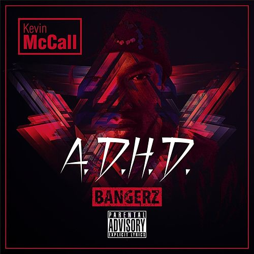 Play & Download A.D.H.D. (Bangerz) by Kevin McCall | Napster