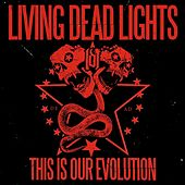 Play & Download This Is Our Evolution by Living Dead Lights | Napster