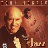Play & Download Thank God for Jazz by Tony Monaco | Napster