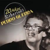 Pedro Guerra 20 Años Libertad 8 (En Directo) by Pedro Guerra