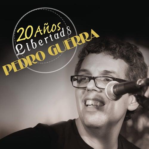 Play & Download Pedro Guerra 20 Años Libertad 8 (En Directo) by Pedro Guerra | Napster
