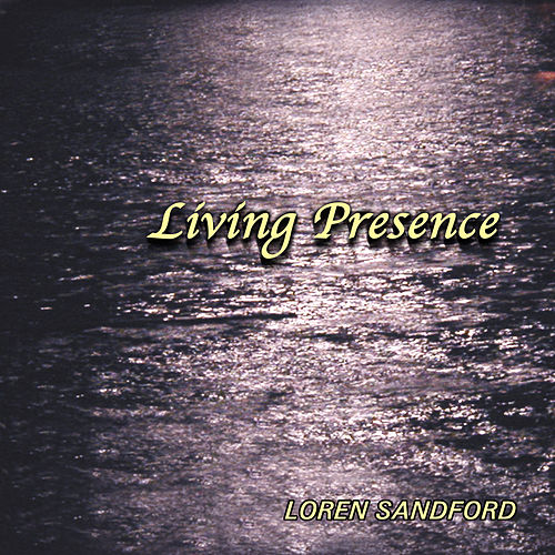 Living Presence by Loren Sandford