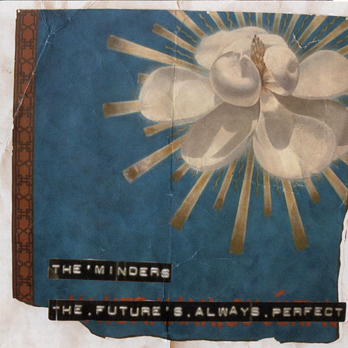 Play & Download The Future's Always Perfect by Minders   Napster