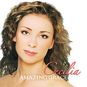 Play & Download Amazing Grace by Cecilia | Napster