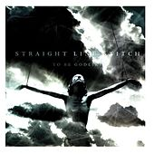 To Be Godlike by Straight Line Stitch
