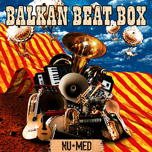 Play & Download Nu Med by Balkan Beat Box | Napster