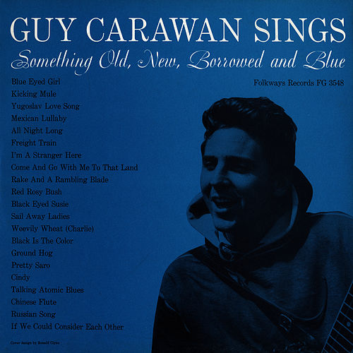 Play & Download Guy Carawan Sings Something Old, New, Borrowed and Blue - Guy Carawan, Vol. 2 by Guy Carawan | Napster