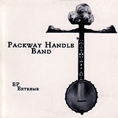 Play & Download EP Extreme by The Packway Handle Band | Napster