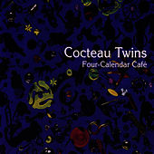 Four-Calendar Café by Cocteau Twins