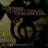 Lacuna Coil, Spiral Sounds: The String Quartet Tribute to by Vitamin String Quartet