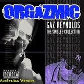 Orgazmic - Australian Version by Gaz Reynolds