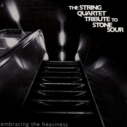 Play & Download Stone Sour, Embracing The Heaviness: The String Quartet Tribute to by Vitamin String Quartet | Napster