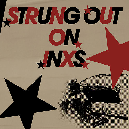 Play & Download Strung Out On INXS: The String Quartet Tribute by Vitamin String Quartet | Napster