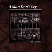 Play & Download A Man Don't Cry by Mac Davis | Napster
