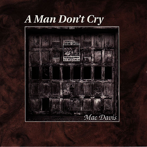 A Man Don't Cry by Mac Davis