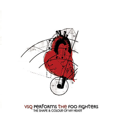Foo Fighters, The Shape & Colour of My Heart: The String Quartet Tribute to von Vitamin String Quartet