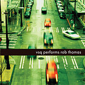 Play & Download Rob Thomas, The String Quartet Tribute to by Vitamin String Quartet | Napster