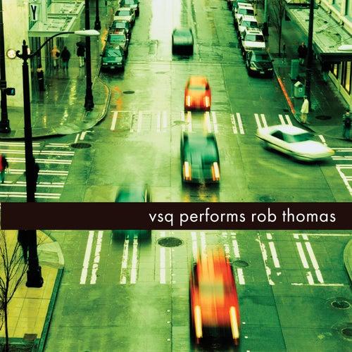 Play & Download Rob Thomas, The String Quartet Tribute to by Vitamin String Quartet | Napster
