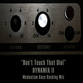 Play & Download Don't Touch That Dial by Dynamix II | Napster