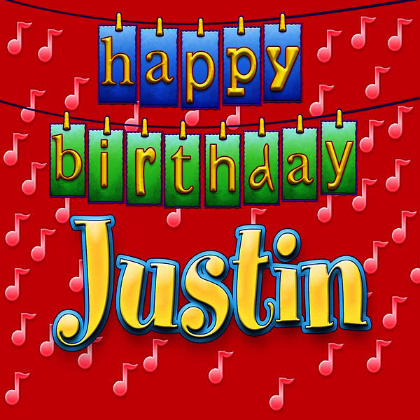 Happy Birthday Justin (Personalized) By Ingrid DuMosch