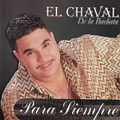 Play & Download Para Siempre by El Chaval | Napster