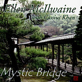 Mystic Bridge by Ellen McIlwaine