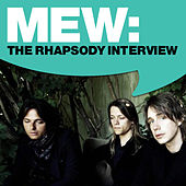 Play & Download Mew: The Rhapsody Interview by Mew | Napster