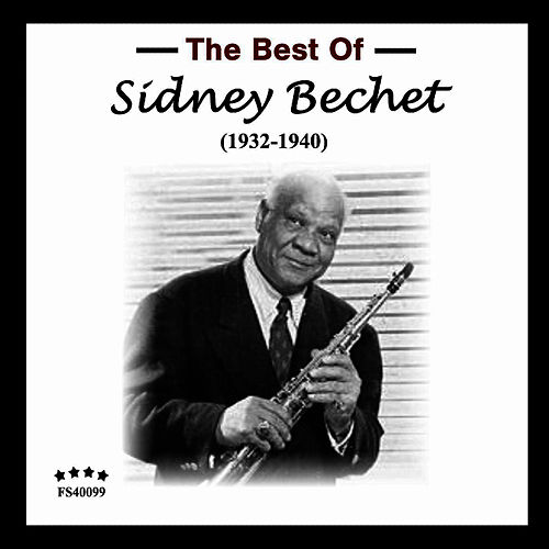 Play & Download The Best Of: 1932-1940 by Sidney Bechet | Napster