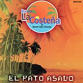 Play & Download El Pato Asado by Banda La Costeña | Napster