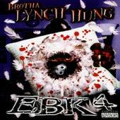 EBK4 by Brotha Lynch Hung