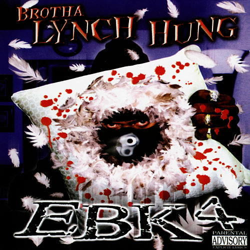 EBK4 by Brotha Lynch Hung