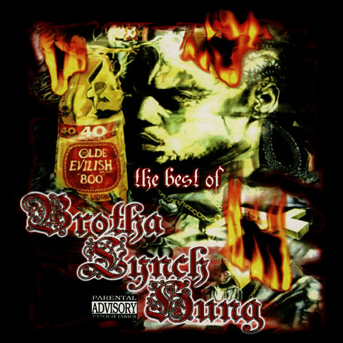 Play & Download The Best Of Brotha Lynch Hung by Brotha Lynch Hung | Napster