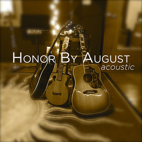 Play & Download Acoustic by Honor by August | Napster
