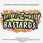 Play & Download Die You Zombie Bastards! by Various Artists | Napster