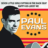 Play & Download Seven Little Girls Sitting in the Back Seat / Happy-Go-Lucky Me by Paul Evans | Napster