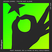 Play & Download You're Not Alone (Manuel De La Mare vs. Will Gold Remix) [Radio Edit] by Jochen Simms (1) | Napster