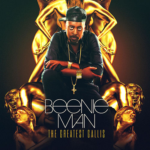 Play & Download The Greatest Gallis by Beenie Man | Napster