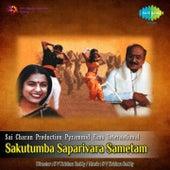 Play & Download Sakutumba Saparivara Sametam (Original Motion Picture Soundtrack) by Various Artists | Napster