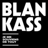 Je me souviens de tout (Best Of) by Blankass