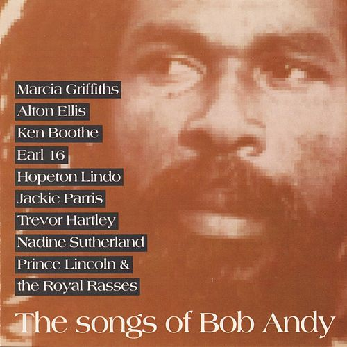 Play & Download The Songs of Bob Andy by Various Artists | Napster