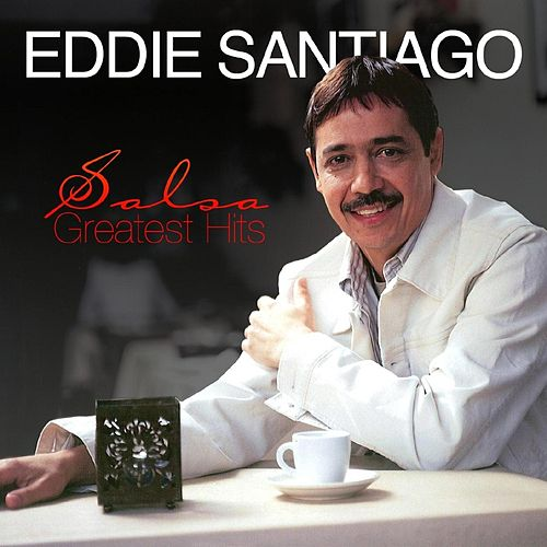 Play & Download Salsa Greatest Hits by Eddie Santiago | Napster