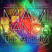 Play & Download Miami Dance: The Album - 2014 - EP by Various Artists | Napster
